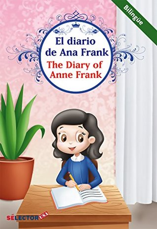Diario de Ana Frank (bilingüe): Un fiel testimonio de los horrores de la guerra