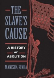 The Slave's Cause: A History of Abolition Pdf Book