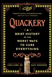 Quackery: A Brief History of the Worst Ways to Cure Everything Pdf Book