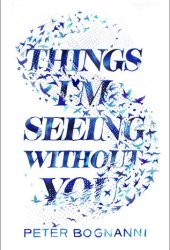 Things I'm Seeing Without You Pdf Book