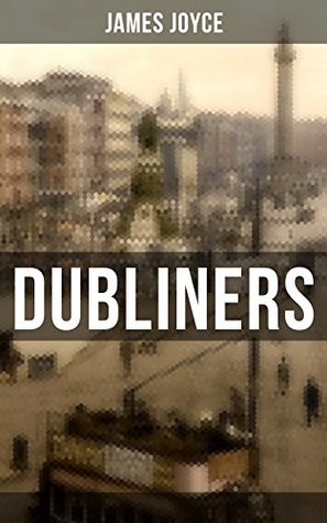 Dubliners: The Sisters, An Encounter, Araby, Eveline, After the Race, Two Gallants, The Boarding House, A Little Cloud, Counterparts, Clay, A Painful Case, ... Committee Room, Mother, Grace & The Dead