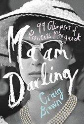 Ma'am Darling: 99 Glimpses of Princess Margaret Pdf Book