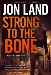 Strong to the Bone (Caitlin Strong, #9) Pdf Book