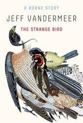 The Strange Bird: A Borne Story Book Pdf