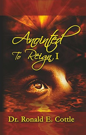 Anointed to Reign I: David's Pathway To Rulership