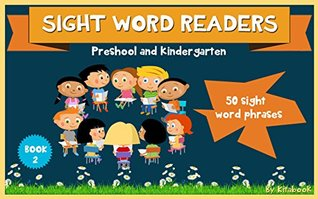 Sight word readers: 50 sight word phrases (sight words for kids Book 2)