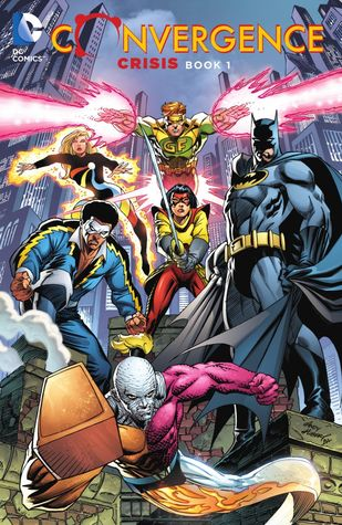 Convergence: Crisis, Book One