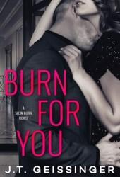 Burn for You (Slow Burn, #1) Book Pdf