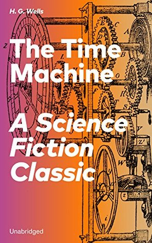 The Time Machine - A Science Fiction Classic