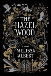 The Hazel Wood (The Hazel Wood, #1) Pdf Book