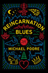 Reincarnation Blues by Michael Poore