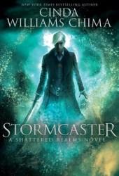 Stormcaster (Shattered Realms, #3)