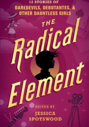 The Radical Element (A Tyranny of Petticoats, #2) Pdf Book