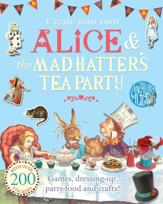 Create Your Own Alice  the Mad Hatter's Tea Party