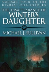 The Disappearance of Winter's Daughter  (The Riyria Chronicles, #4) Pdf Book