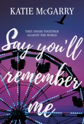 Say You'll Remember Me Pdf Book