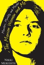The Manson Women and Me: Monsters, Morality, and Murder Pdf Book