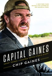 Capital Gaines: Smart Things I Learned Doing Stupid Stuff Book Pdf