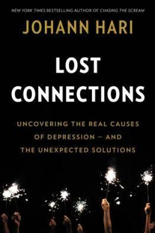 Lost Connections: Uncovering the Real Causes of Depression - and the Unexpected Solutions Book Pdf ePub