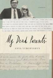 My Dead Parents: A Memoir Pdf Book