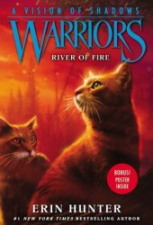 River of Fire (Warriors: A Vision of Shadows, #5) Book Pdf
