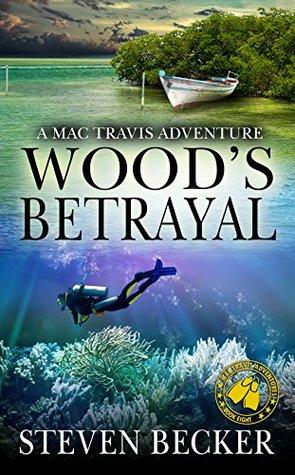 Wood's Betrayal (Mac Travis Adventures #7)