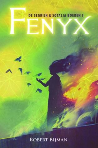 Fenyx (De Segrijn & Sotalia boeken #3) – Robert Bijman