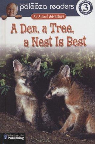 Den, a Tree, a Nest is Best (Lithgow Palooza Readers Level 2)
