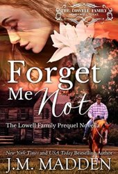 Forget Me Not (The Lowells of Honeywell, Texas, #0.5) Pdf Book