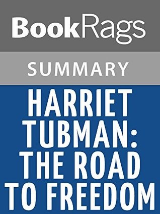 Summary & Study Guide Harriet Tubman: The Road to Freedom by Catherine Clinton