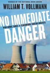 No Immediate Danger: Volume One of Carbon Ideologies Pdf Book