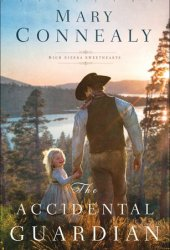 The Accidental Guardian (High Sierra Sweethearts, #1) Book Pdf