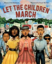 """Let the Children March,"" illustrated by Frank Morrison, written by Monica Clark-Robinson"