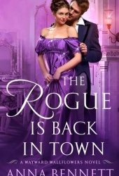The Rogue Is Back in Town (The Wayward Wallflowers, #3) Pdf Book