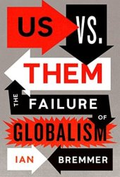 Us vs. Them: The Failure of Globalism Pdf Book