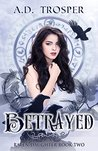 Betrayed (Raven Daughter Book 2)