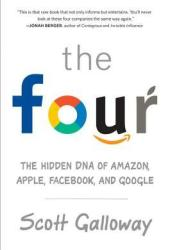 The Four: The Hidden DNA of Amazon, Apple, Facebook, and Google Pdf Book