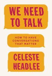 We Need to Talk: A Practical Guide to the Lost Art of Conversation Pdf Book