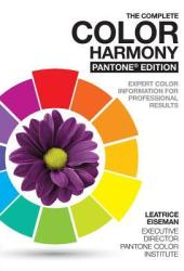 The Complete Color Harmony, Pantone Edition: Expert Color Information for Professional Results Pdf Book