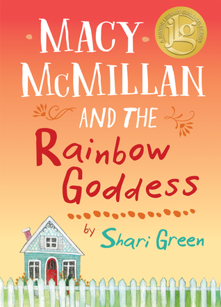 Macy McMillan and the Rainbow Goddess written by Shari Green