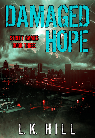 Damaged Hope (Street Games, #3)