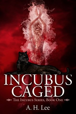 Incubus Caged (The Incubus, #1)
