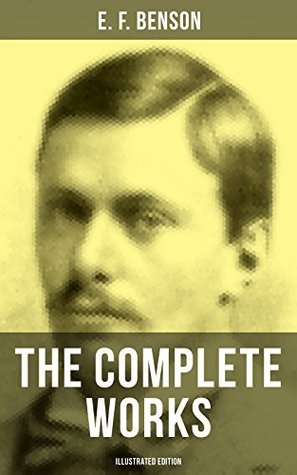 The Complete Works of E.F. Benson
