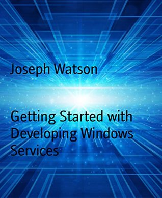 Getting Started with Developing Windows Services