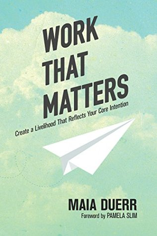 BOOK REVIEW: Work that Matters by Maia Duerr