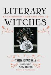 Literary Witches: A Celebration of Magical Women Writers Book Pdf