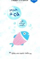 Mình Là Cá, Việc Của Mình Là Bơi Pdf Book