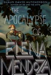 The Apocalypse of Elena Mendoza Pdf Book