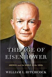 The Age of Eisenhower: America and the World in the 1950s Pdf Book