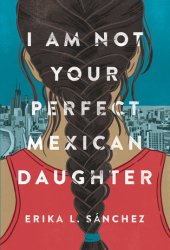 I Am Not Your Perfect Mexican Daughter Pdf Book